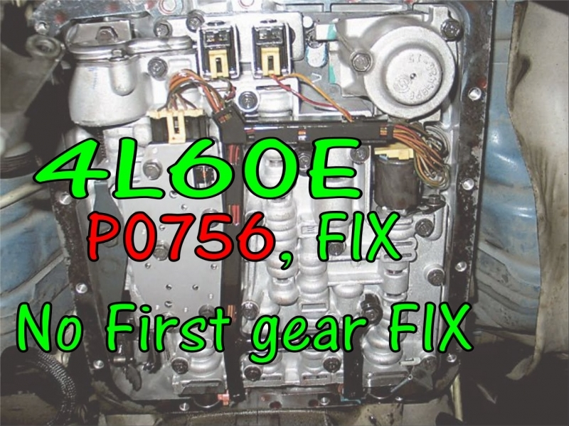 4l60e  P0756 Fix  Shift Solenoid  U0026 39 B U0026 39  Performance  No First